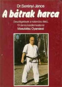 Dr Serenyi Janos A batrak harca