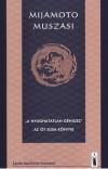 Mijamoto Muszasi A nyughatatlan géniusz az öt elem könyve